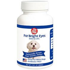 Bright Eyes Tear Stain Remover: Naturally eliminates and prevents tear stains in dogs or cats.  No antibiotics, artificial colors, flavors or preservatives.