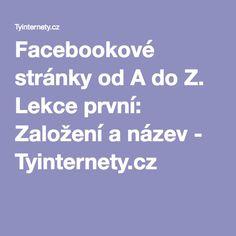 Facebookové stránky od A do Z. Lekce první: Založení a název - Tyinternety.cz
