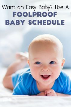 Want a foolproof baby schedule for your little one? Here's a baby schedule that will help your sweet baby be less fussy and sleep better.