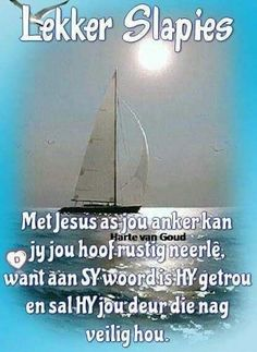 Evening Quotes, Goeie Nag, Special Quotes, Good Night Quotes, Strong Quotes, Afrikaans, Prayers, Sleep Well, Amen