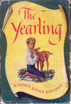 The Yearling by Marjorie Kinnan Rawlings | a young boy's adventures in backwoods Florida