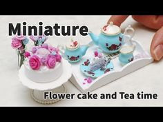 미니어쳐 케이크 만들기 - 플라워 케이크 그리고 티타임 Miniature Flower Cake & Tea Time - YouTube