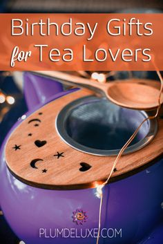 Finding birthday gifts for tea lovers in your life is downright easy with the following list of birthday tea gifts to inspire and delight.