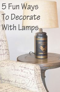 5 Fun Ways To Decorate With Lamps
