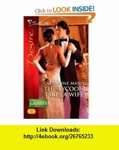 The Tycoon Takes a Wife (Silhouette Desire) (9780373730261) Catherine Mann , ISBN-10: 0373730268  , ISBN-13: 978-0373730261 ,  , tutorials , pdf , ebook , torrent , downloads , rapidshare , filesonic , hotfile , megaupload , fileserve