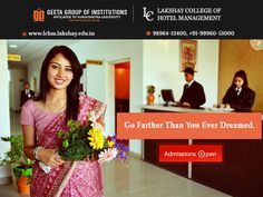 #LakshayCollegeofHotelManagement Go farther now!! Admissions Open! Call- 98964-13400, +91-99960-51000 for details.
