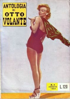 Marilyn Monroe - Otto Volante, Aug, 1954, Italian.