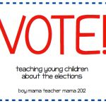 Teacher Mama: Teaching Young Children about the Elections