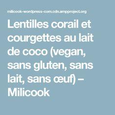 Lentilles corail et courgettes au lait de coco (vegan, sans gluten, sans lait, sans œuf) – Milicook