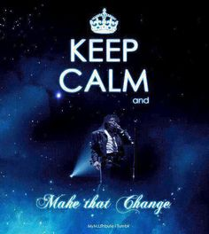 Keep Calm & Make That Change