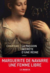Buy La passion secrète d'une reine by Henriette Chardak and Read this Book on Kobo's Free Apps. Discover Kobo's Vast Collection of Ebooks and Audiobooks Today - Over 4 Million Titles! Aragon, Marguerite De Navarre, Francois 1, Interview, Passion, My Books, Audiobooks, Things I Want, This Book