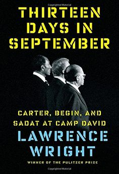 Thirteen Days in September: Carter, Begin, and Sadat at Camp David: Amazon.de: Lawrence Wright: Fremdsprachige Bücher
