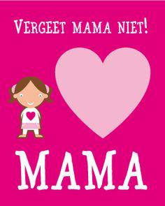Vergeet je lieve mama niet: strijkopdruk, digitaal bestand (voor bijv taart of beker), button, magneet en sleutelhanger  www.leukidee.com