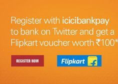 ICICIBANKPAY Flipkart 100 Free Voucher Offer : Register on ICICBANKPAY and Get Flipkart Voucher - Best Online Offer