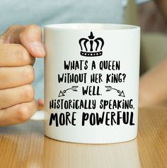 What's A Queen Without Her King Mug | Feminist mug available in our Etsy store, printsinpyjamas.etsy.com