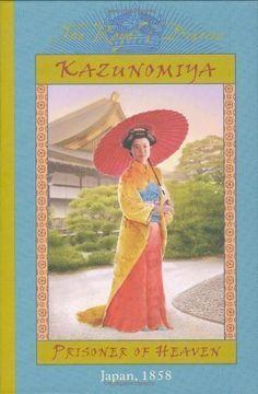 Kazunomiya: Prisoner of Heaven, Japan 1858 (The Royal Diaries) by Lasky, Kathryn published by Scholastic Inc. (2004) Hardcover null http://www.amazon.com/dp/B00ES2A3P8/ref=cm_sw_r_pi_dp_TezPwb0WT07RJ
