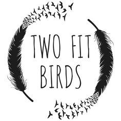 TWO FIT BIRDS