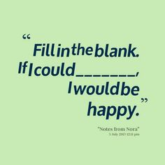 What's something that would make you happy?