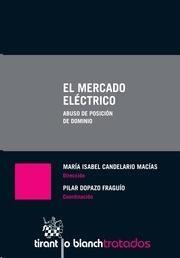 El mercado eléctrico : abuso de posición. /   Tirant lo Blanch, 2014
