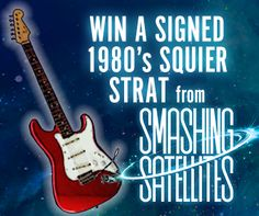 Win a signed strat from Smashing Satellites!