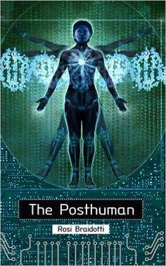 The Posthuman - Kindle edition by Rosi Braidotti . Politics & Social Sciences Kindle eBooks @ Amazon.com.