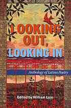 Looking Out, Looking In : Anthology of Latino Poetry [Print]