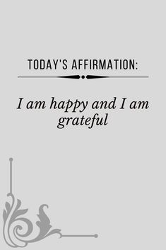 I am happy and I am grateful. Affirmation Quotes, Encouragement Quotes, Gratitude Quotes, Morning Affirmations, Positive Affirmations, Positive Vibes Quotes, Positive Thoughts, Spiritual Quotes, Healing Quotes
