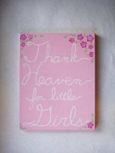 Thank Heaven for little Girls pink acrylic by ModernSimpleBaby, $34.50