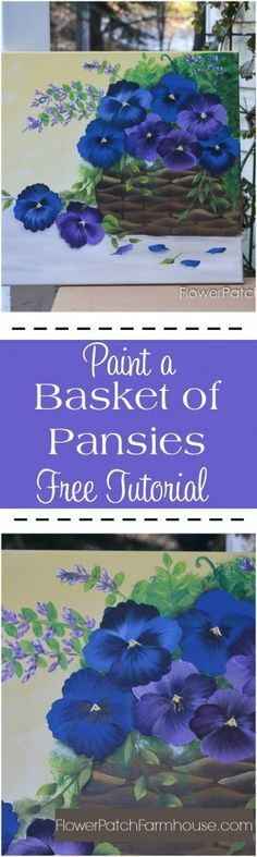 How to Paint a Basket of Pansies, free step by step video tutorial on how to paint this 16 x 20 canvas. Easy and fun! Come paint with me. FlowerPatchFarmhouse.com