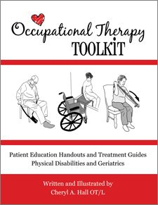 Occupational Therapy Toolkit Table of Contents. This 630 page practical resource is available as an eBook in PDF format or as a print book.With 85 Treatment Guides and 283 Patient Handouts (also in Spanish), it is simply the BEST resource for every OT working with physical disabilities and older adults. ottoolkit.com