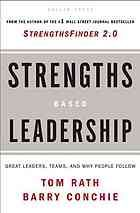 Strengths based leadership : great leaders, teams, and why people follow by Tom Rath @ 303.34 R18 2008