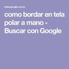 como bordar en tela polar a mano - Buscar con Google