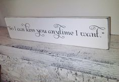 """Southern Wedding, Anniversary gift   """"So I can Kiss you anytime I want""""  Sweet Home Alabama quote!"""