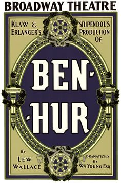 """A theatre poster, c. 1899, for """"Klaw & Erlanger's stupendous production of Ben-Hur by Lew Wallace ; dramatized by Wm. Young, Esq."""""""