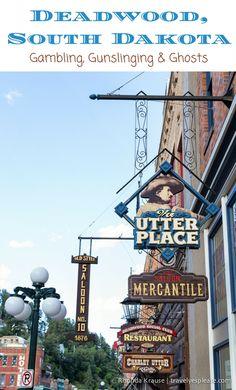 travelyesplease.com | Deadwood, South Dakota- Gambling, Gunslinging & Ghosts (Blog post) | Black Hills gold rush town- South Dakota, United States