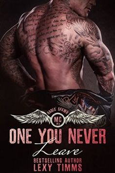 One You Never Leave: Alpha Bad Boy Motorcycle Club Romance (Hades' Spawn Motorcycle Club Series Book 4) Lexy Timms