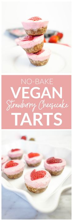 No-Bake Vegan Strawberry Cheesecake Tarts - only 5 ingredients. These dairy-free, gluten-free, vegan dessert bites are both nutritious and delicious! They require minimal ingredients and are so easy to make. Perfect for Valentine's Day or Galentine's parties. #healthy #dessert #vegan