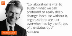 MIT Sloan School of Management senior lecturer Peter M. Senge on collaboration. #collaboration #teamwork #organizational #management #motivational #quotes