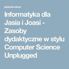Informatyka dla Jasia i Joasi - Zasoby dydaktyczne w stylu Computer Science Unplugged