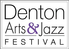 Denton Arts & Jazz Festival, Denton, Apr 26-28, 2013 - A celebration of the arts in a creative community
