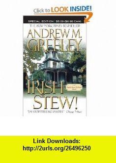 Irish Stew! (Nuala Anne Mcgrail) (9780765369109) Andrew M. Greeley , ISBN-10: 0765369109  , ISBN-13: 978-0765369109 ,  , tutorials , pdf , ebook , torrent , downloads , rapidshare , filesonic , hotfile , megaupload , fileserve