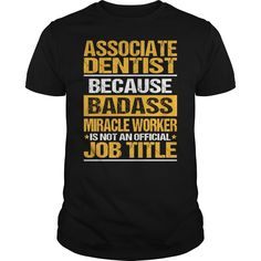 Awesome Tee For Associate Dentist T-Shirts, Hoodies. BUY IT NOW ==► https://www.sunfrog.com/LifeStyle/Awesome-Tee-For-Associate-Dentist-139346769-Black-Guys.html?id=41382