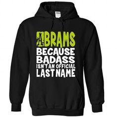 I Love (BadAss2103) ABRAMS Because BadAss Isnt An Official Last Name T-Shirts