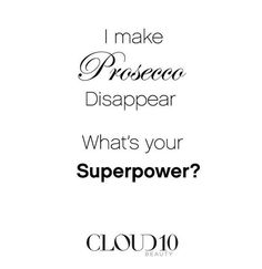 I mean, we don't want to boast but... #QOTD #QuotePost #Prosecco #Superpower #Fun #LOL #Laugh