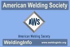 Know all about the American Welding Society.