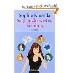 Sag's nicht weiter, Liebling: Amazon.de: Sophie Kinsella, Isabel Bogdan: Bücher