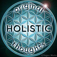 Original Holistic Thoughts
