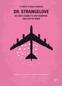 No025 My Dr Strangelove minimal movie poster  An insane general triggers a path to nuclear holocaust that a war room full of politicians and generals frantically try to stop.  Director: Stanley Kubrick Stars: Peter Sellers, George C. Scott, Sterling Hayden  Dr. Strangelove, How, Learned, Stop, Worrying, Love, Bomb, Stanley, Kubrick, Peter, Sellers, Paranoid, General, Jack, Ripper, Air, Force, Base, Bomber, War Room, U.S. President, Doomsday, Device, USSR, USA,