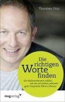 Zusammenfassung Die richtigen Worte finden von Thorsten Otto. Reden ist Gold – über das Handwerk der guten Gesprächsführung.