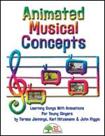 Animated Musical Concepts by Teresa Jennings, Karl Hitzemann & John Riggio - You'll really appreciate all that you get in this collection of musical concept songs that make it easier to teach the elements of music, especially with the added bonus of an animated video DVD!